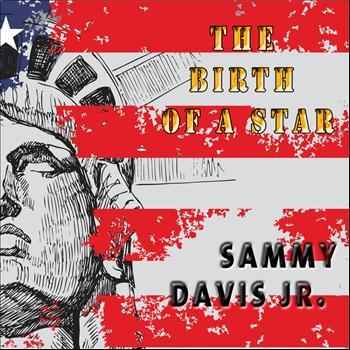 Sammy Davis, Jr. - The Birth of a Star (Remastered)