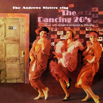 Andrews Sisters - The Dancing 20s