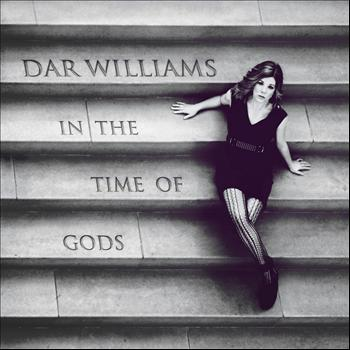 Dar Williams - In the Time of Gods