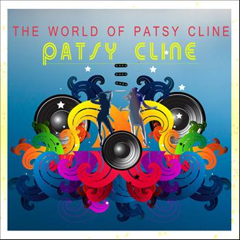 Patsy Cline - The World of Patsy Cline (Remastered)