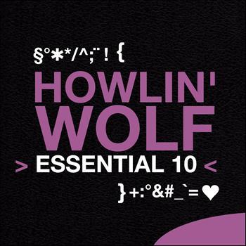 Howlin' Wolf - Howlin' Wolf: Essential 10