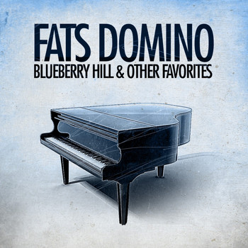 Fats Domino - Blueberry Hill & Other Favorites (Remastered)