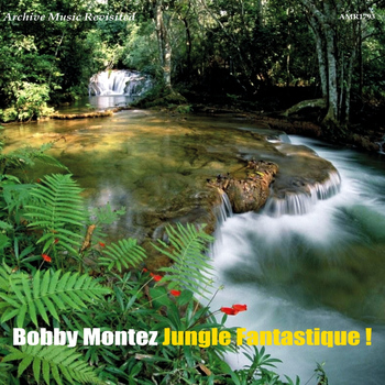 Bobby Montez - Jungle Fantastique!