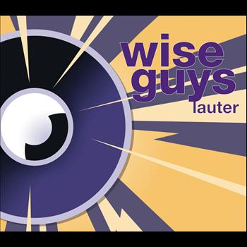 Wise Guys - Lauter