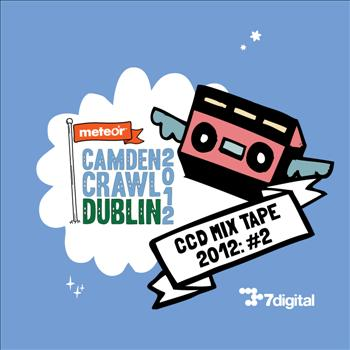 Various Artists - Meteor Camden Crawl Dublin MIXTAPE 2012: #2