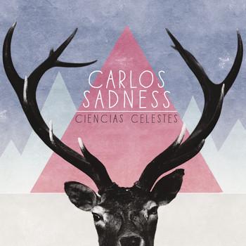 Carlos Sadness - Ciencias Celestes