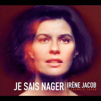 Irene Jacob & Francis Jacob - Je sais nager