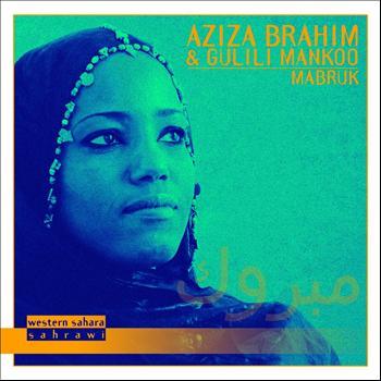 Aziza Brahim, Gulili Mankoo - Mabruk
