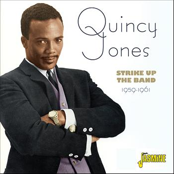 Quincy Jones - Strike Up The Band 1959-1961