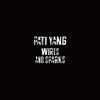 Pati Yang - Wires And Sparks (EP)