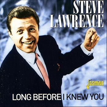 Steve Lawrence - Long Before I Knew You