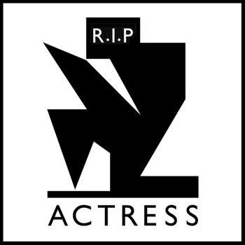 Actress - R.I.P.
