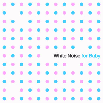 White Noise Research - White Noise for Baby: Soothing Sounds for Newborn Babies to Aid Sleep