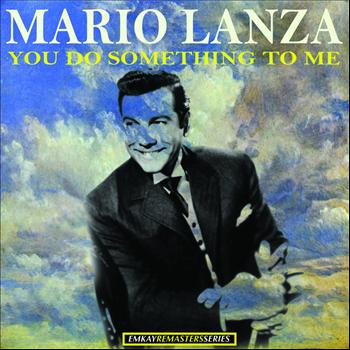 Mario Lanza - You Do Something to Me (Remastered)