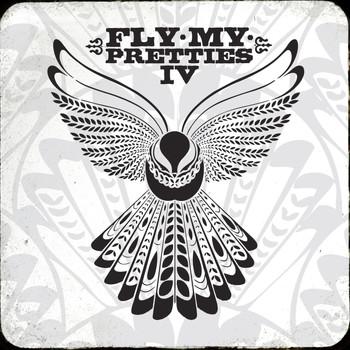 Fly My Pretties - Fly My Pretties IV