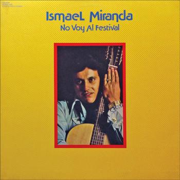 Ismael Miranda - No Voy Al Festival