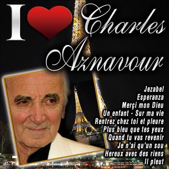 Charles Aznavour - I Love Charles Aznavour