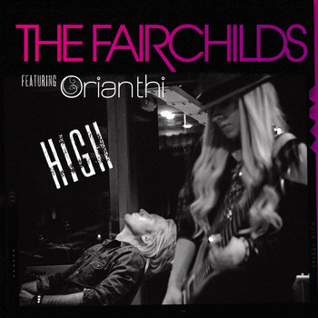 The Fairchilds - High Featuring Orianthi