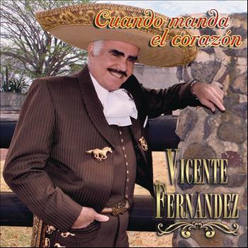 Vicente Fernández - Cuando Manda el Corazón