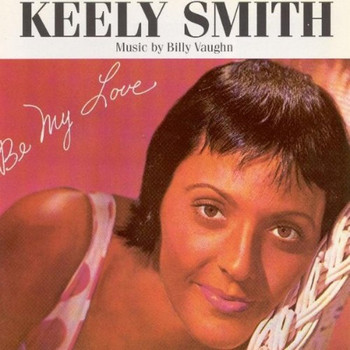 Keely Smith - Be My Love
