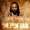Chuck Fender - Oh Jah Jah