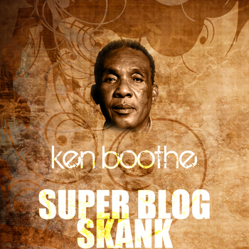 Ken Boothe - Super Blog Skank