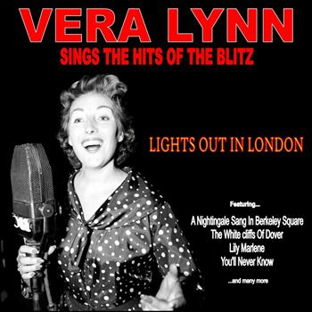 Vera Lynn - Lights Out in London: Vera Lynn Sings the Hits of the Blitz