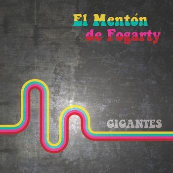 El menton de Fogarty - Gigantes