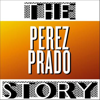 Perez Prado - The Perez Prado Story, Vol. 1