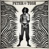 Peter Tosh - Peter Tosh 1978-1987
