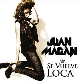Juan Magan - Se Vuelve Loca