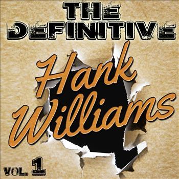 Hank Williams - The Definitive Vol. 1