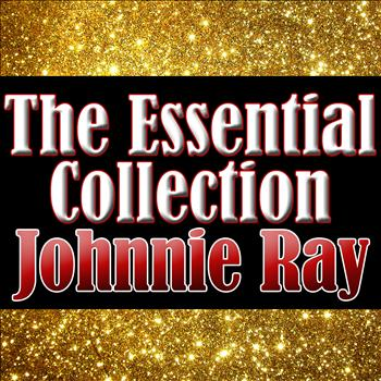 Johnnie Ray - The Essential Collection