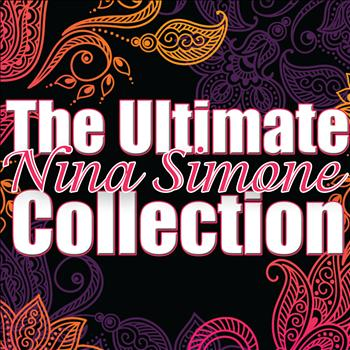 Nina Simone - The Ultimate Collection
