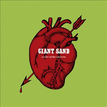 Giant Sand - Center of the Universe (25th Anniversary Edition)