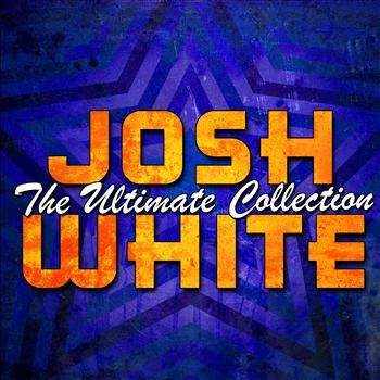 Josh White - The Ultimate Collection