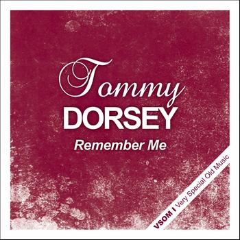 Tommy Dorsey - Remember Me