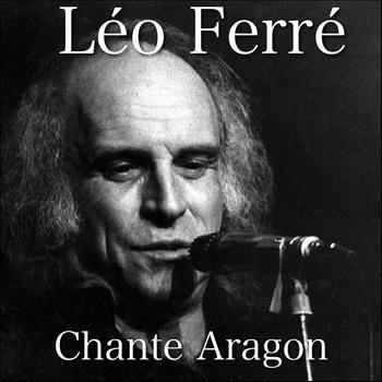 Léo Ferré - Léo Ferré chante Aragon