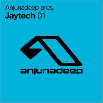 Jaytech - Anjunadeep pres. Jaytech 01