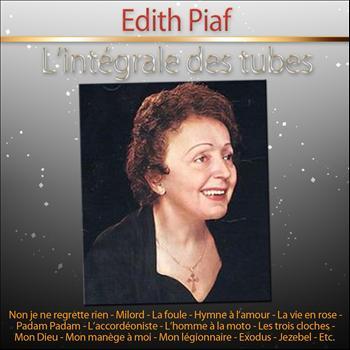 Edith Piaf - L'intégrale des tubes d'Edith Piaf