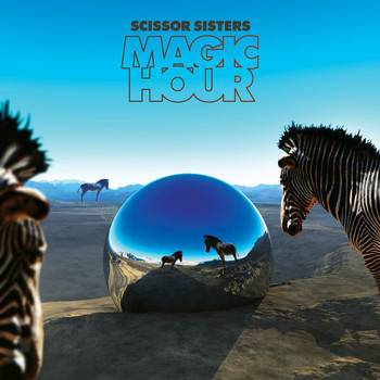 Scissor Sisters - Magic Hour