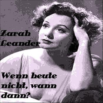 Zarah Leander - Wenn heute nicht, wann dann
