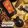 Voodoo Browne - Browne Saucery