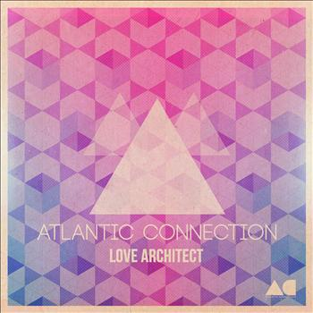 Atlantic Connection - Love Architect