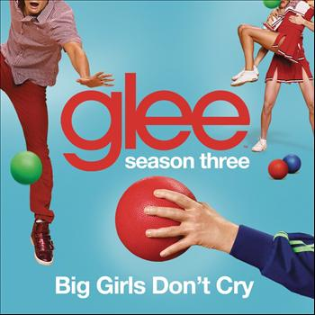 Glee Cast - Big Girls Don't Cry (Glee Cast Version)