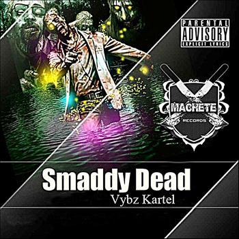 Vybz Kartel - Smaddy Dead