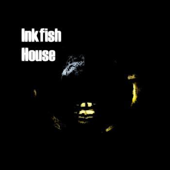 Inkfish - House