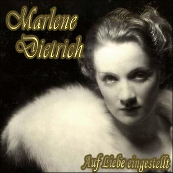 Marlène Dietrich - Auf Liebe eingestellt