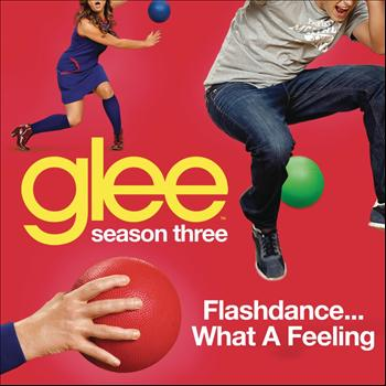 Glee Cast - Flashdance (What A Feeling) (Glee Cast Version)