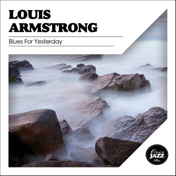 Louis Armstrong - Blues for Yesterday